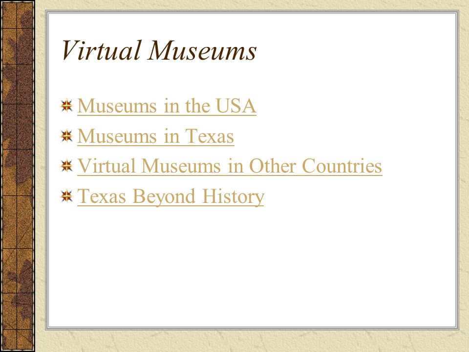 Virtual Museums Museums in the USA Museums in Texas Virtual Museums in Other Countries Texas Beyond History