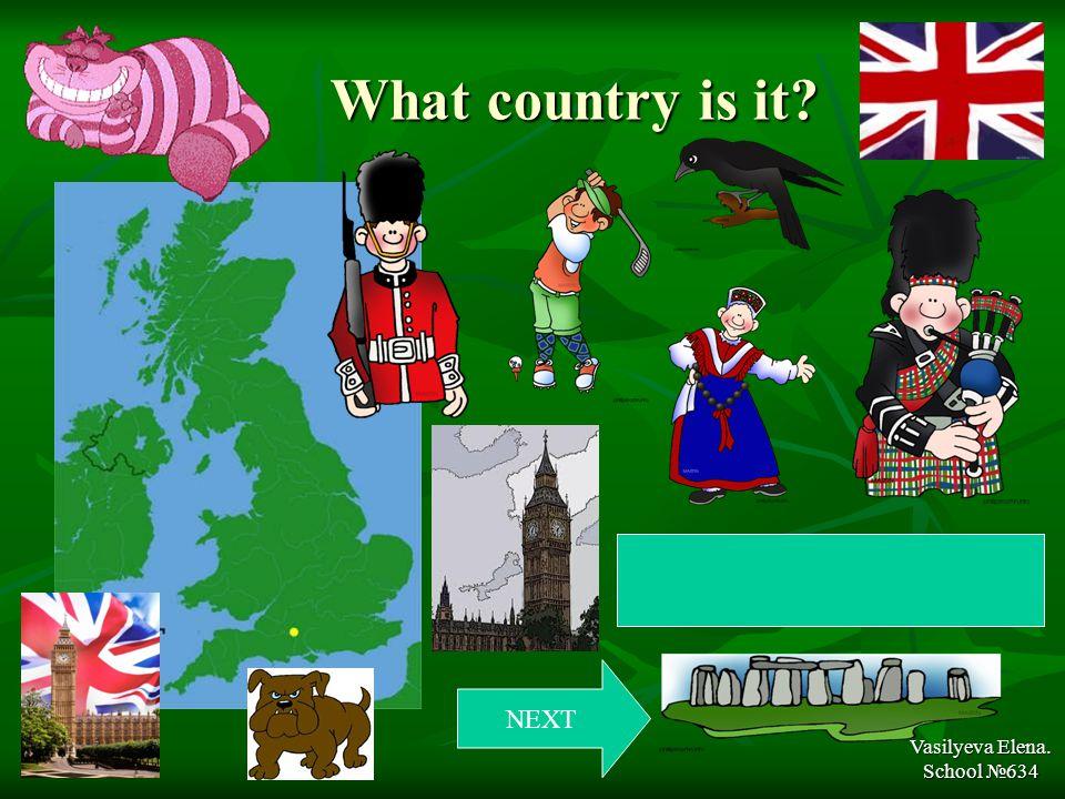 What country is it Vasilyeva Elena. School №634 NEXT Great Britain