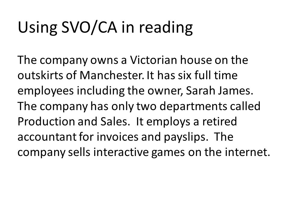 Using SVO/CA in reading The company owns a Victorian house on the outskirts of Manchester.
