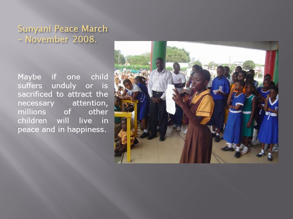 Sunyani Peace March – November 2008.