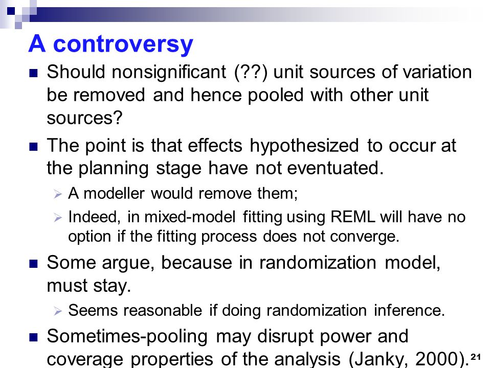 A controversy Should nonsignificant ( ) unit sources of variation be removed and hence pooled with other unit sources.