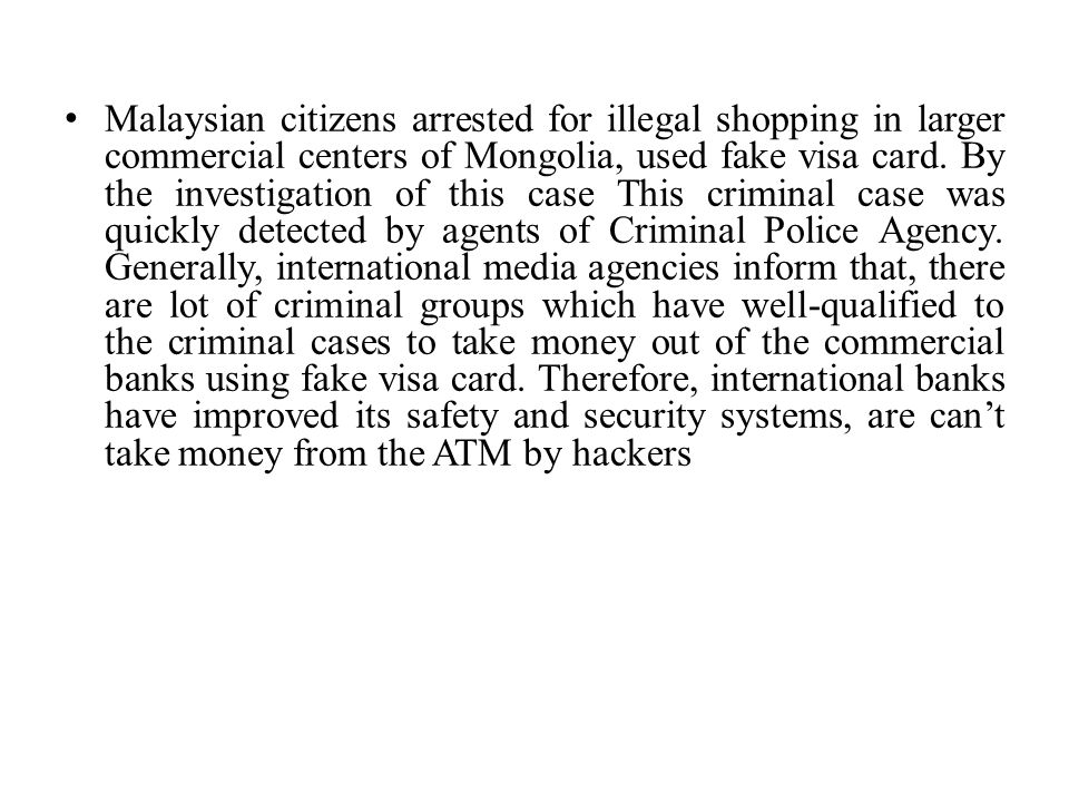 Malaysian citizens arrested for illegal shopping in larger commercial centers of Mongolia, used fake visa card.
