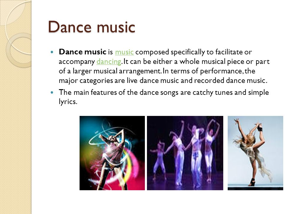 Dance music Dance music is music composed specifically to facilitate or accompany dancing. It can be either a whole musical piece or part of a larger