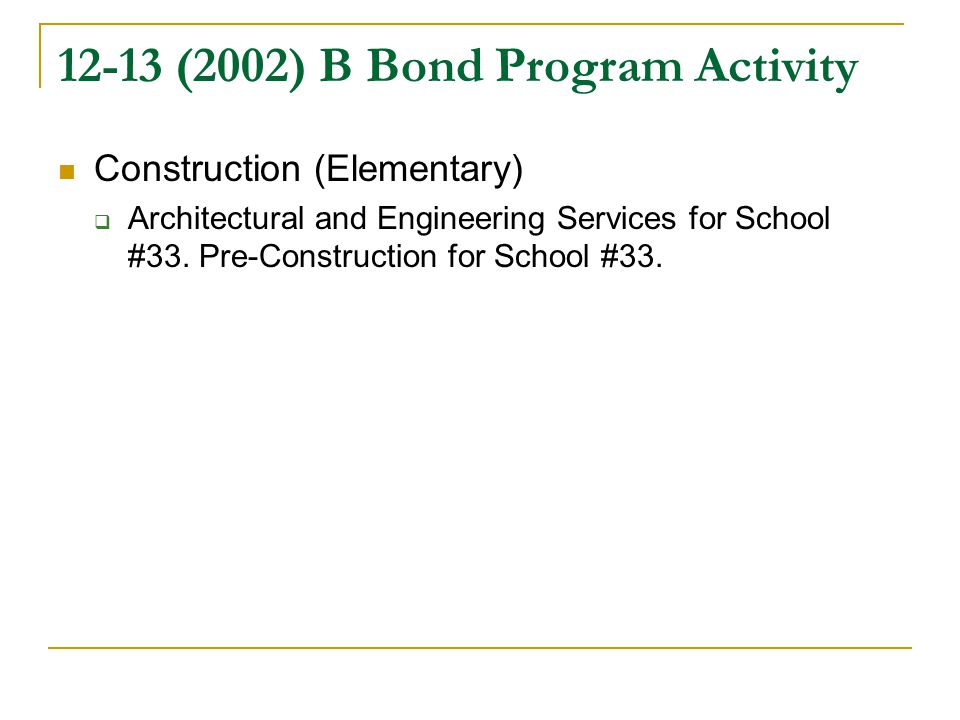 12-13 (2002) B Bond Program Activity Construction (Elementary)  Architectural and Engineering Services for School #33.
