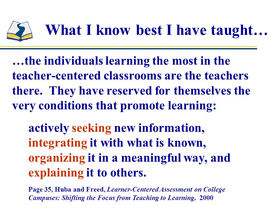 Comparison of Paradigms Teacher-Centered Learner-Centered Culture is competitive and individualistic.