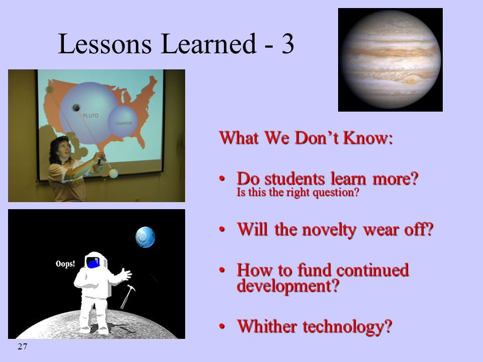27 Lessons Learned - 3 What We Don't Know: Do students learn more.