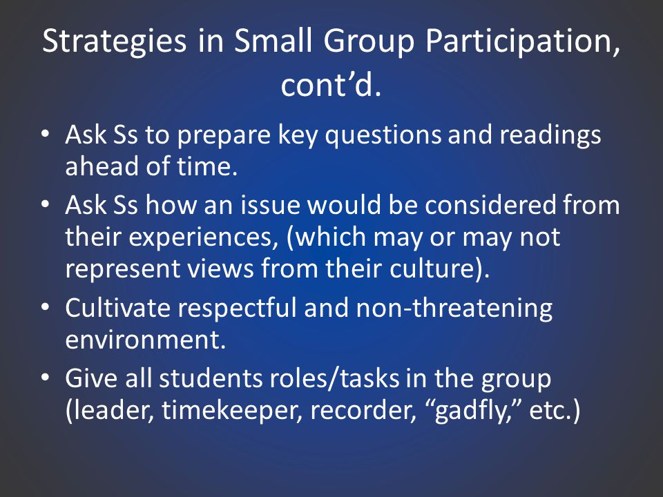 Strategies in Small Group Participation, cont'd.