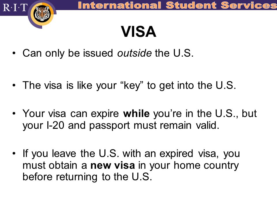 VISA Can only be issued outside the U.S. The visa is like your key to get into the U.S.