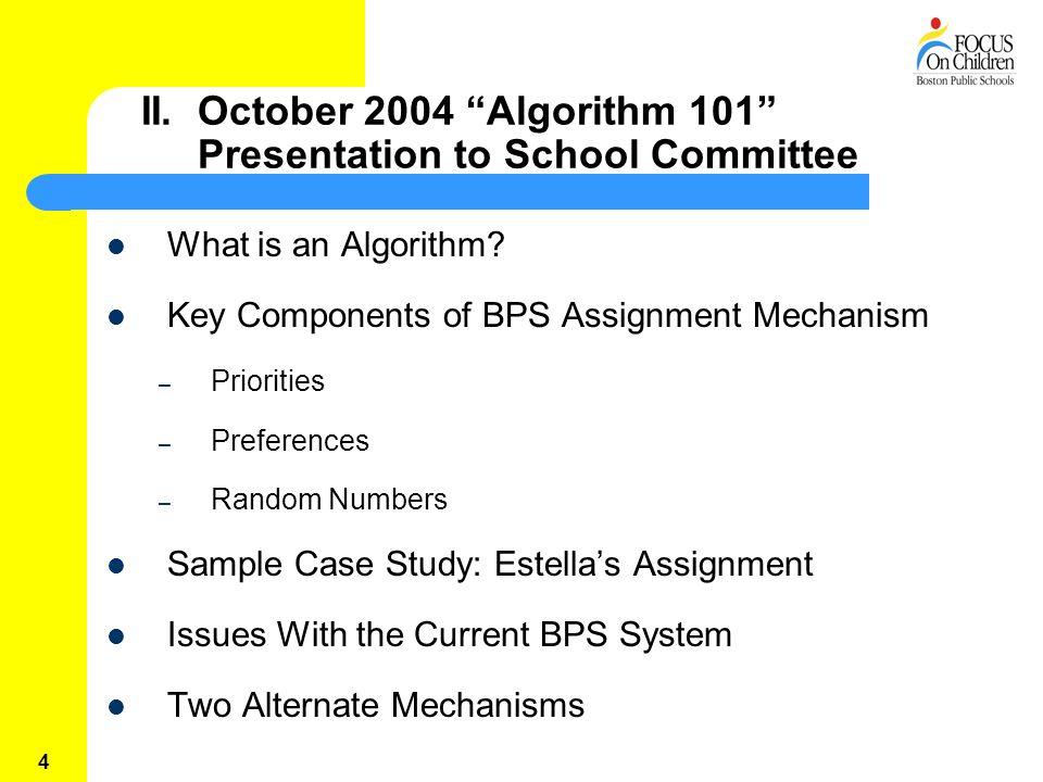 4 II. October 2004 Algorithm 101 Presentation to School Committee What is an Algorithm.