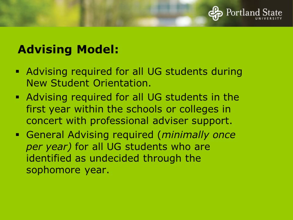 Advising Model:  Advising required for all UG students during New Student Orientation.
