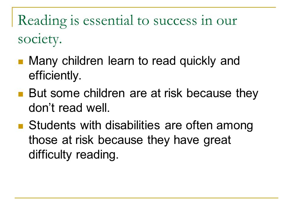 Reading is essential to success in our society.