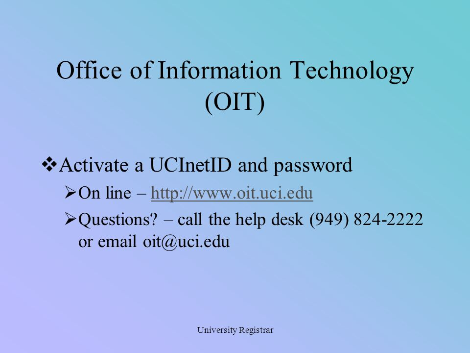 A link to WebReg can be found on the Registrar's homepage (www.reg.uci.edu).