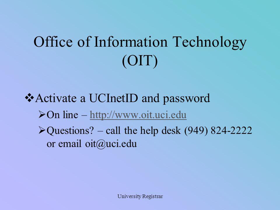 University Registrar Add –During the enrollment period through Friday, 5pm of 3rd week via WebReg.