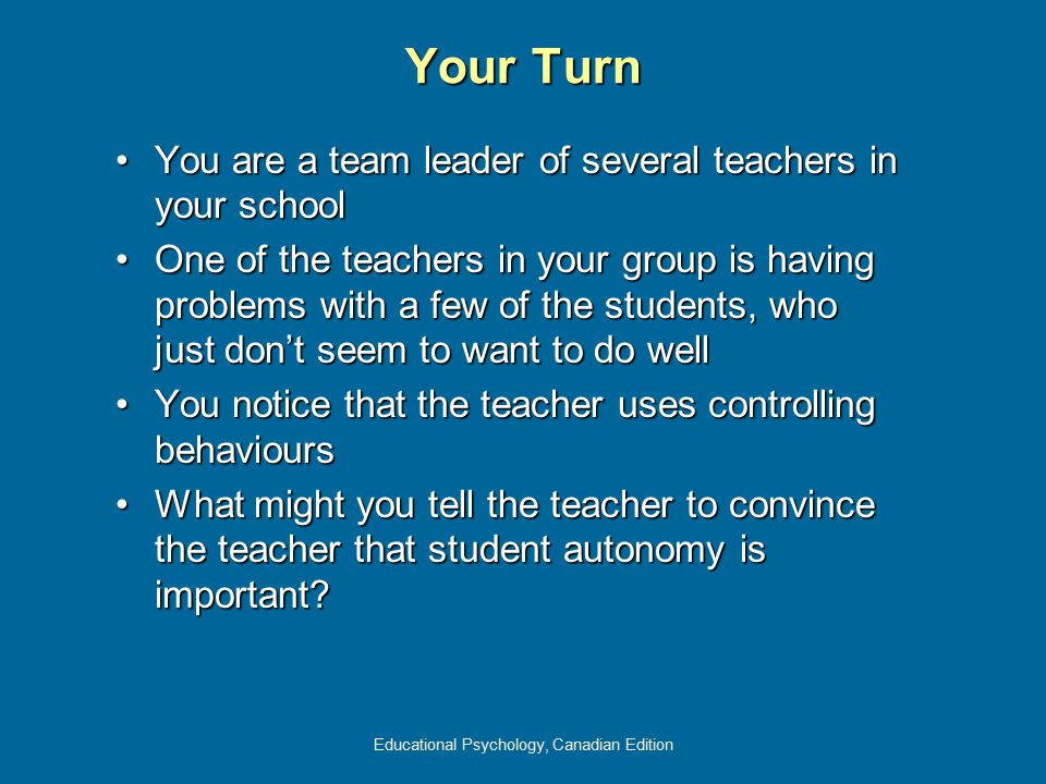 Educational Psychology, Canadian Edition Your Turn You are a team leader of several teachers in your schoolYou are a team leader of several teachers i