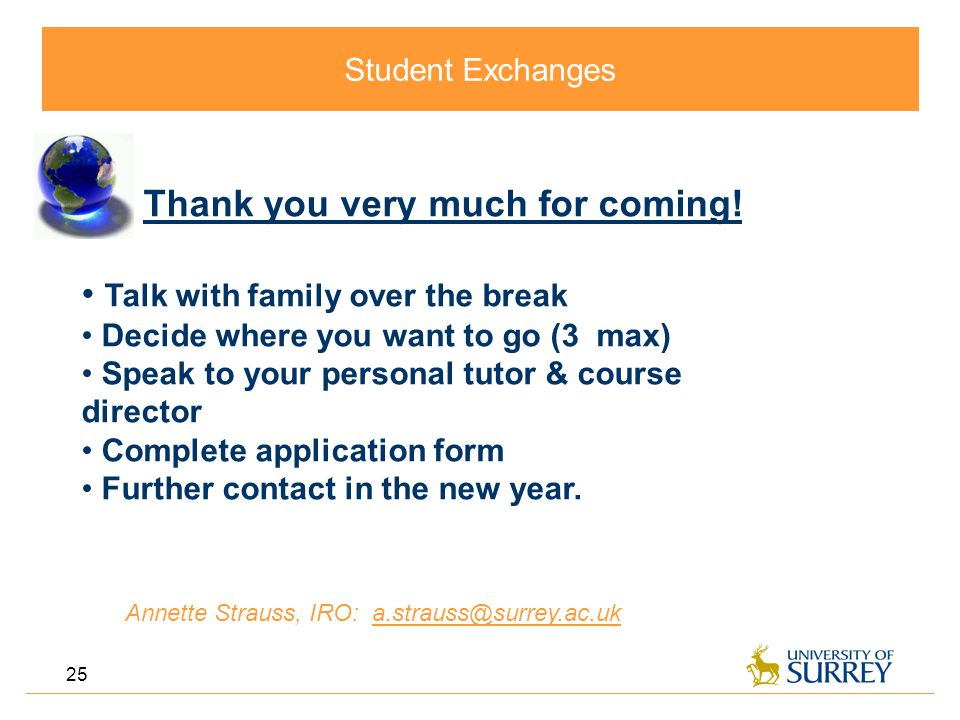 Student Exchanges 25 Thank you very much for coming.