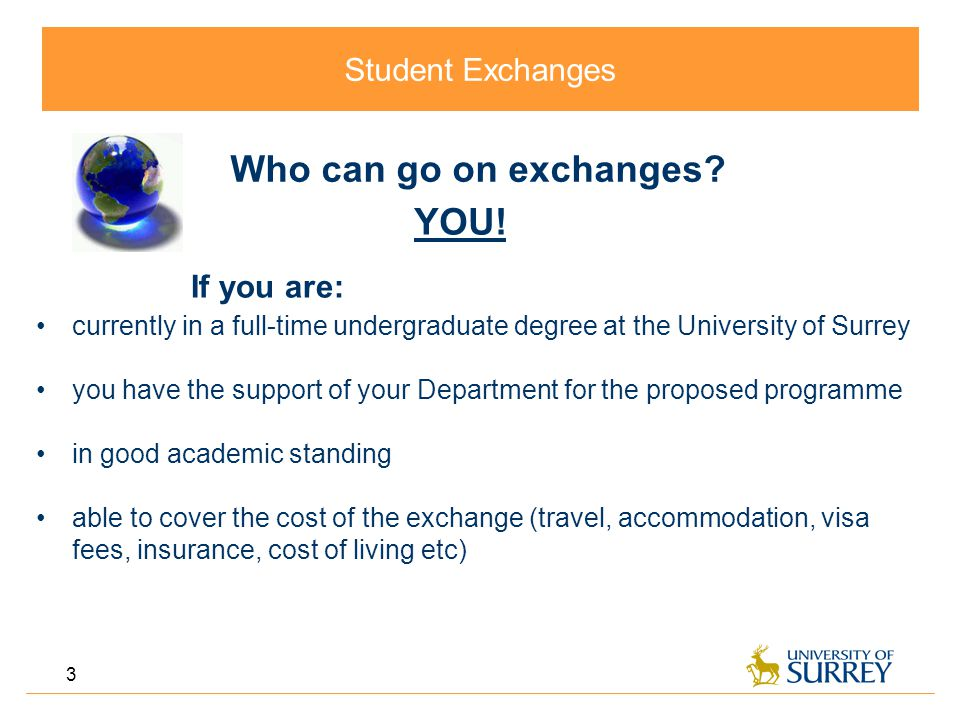 Student Exchanges 3 Who can go on exchanges.