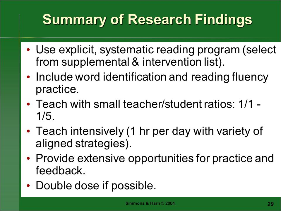 Simmons & Harn © Summary of Research Findings Use explicit, systematic reading program (select from supplemental & intervention list).