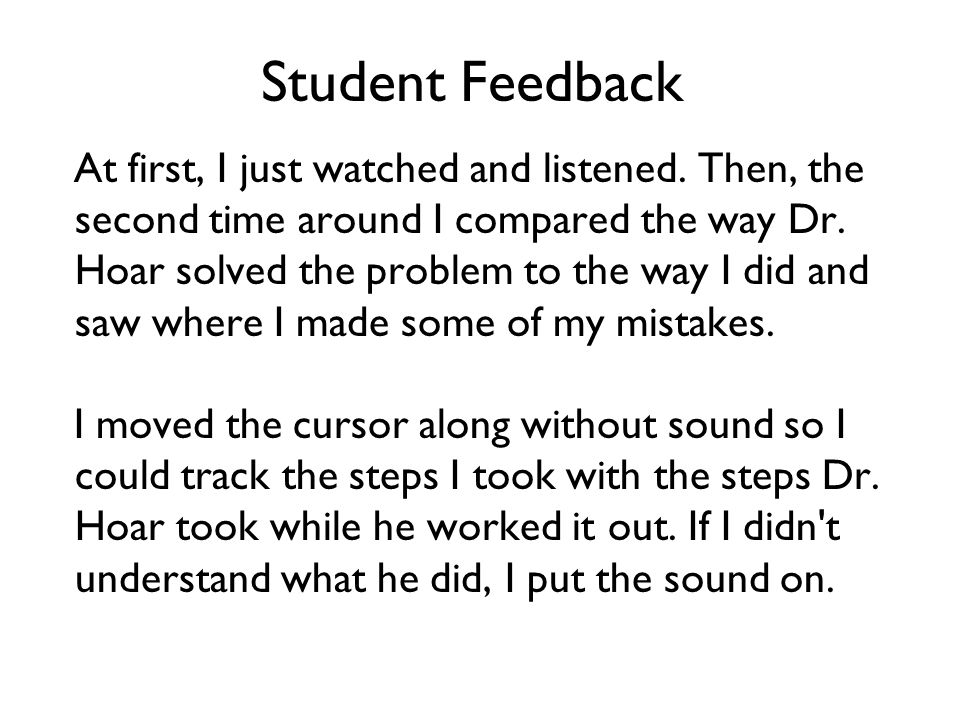 Student Feedback At first, I just watched and listened.