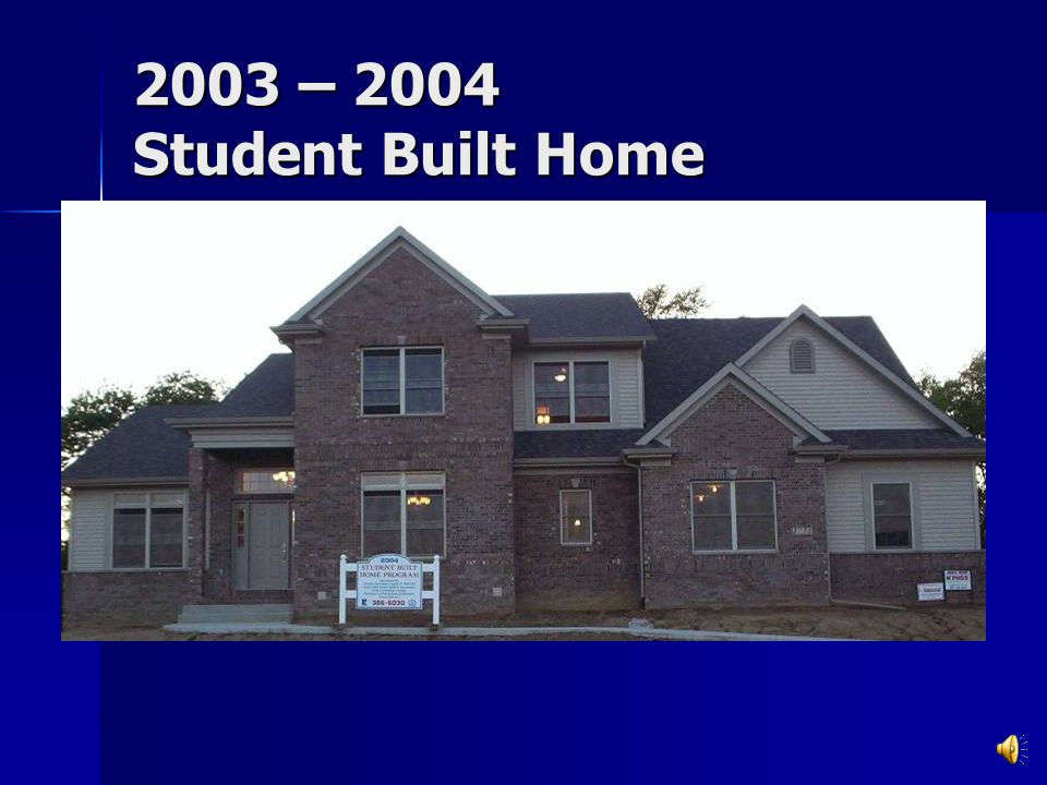 2002 – 2003 Student Built Home