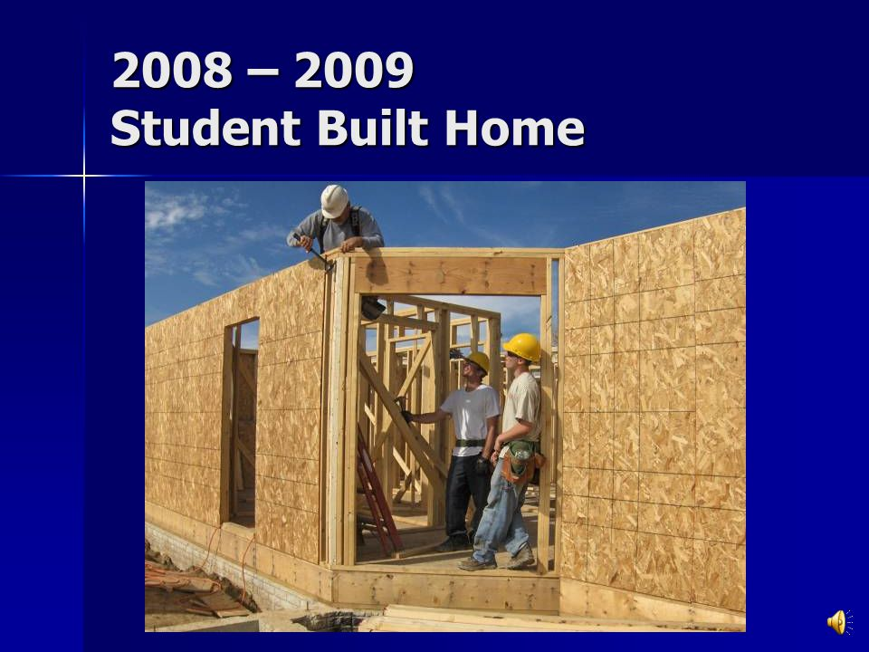 2007 – 2008 Student Built Home