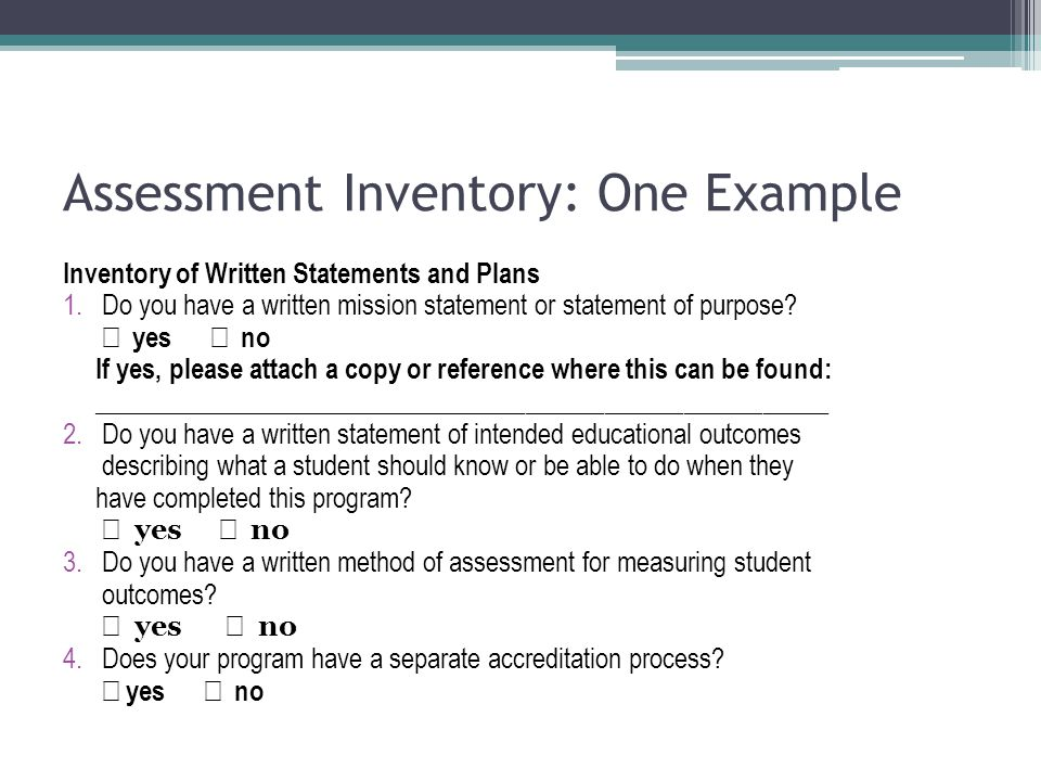 Assessment Inventory: One Example Inventory of Written Statements and Plans 1.Do you have a written mission statement or statement of purpose.