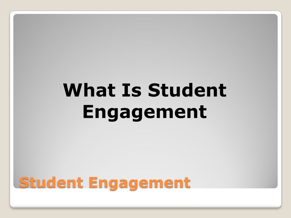 Student Engagement What Is Student Engagement