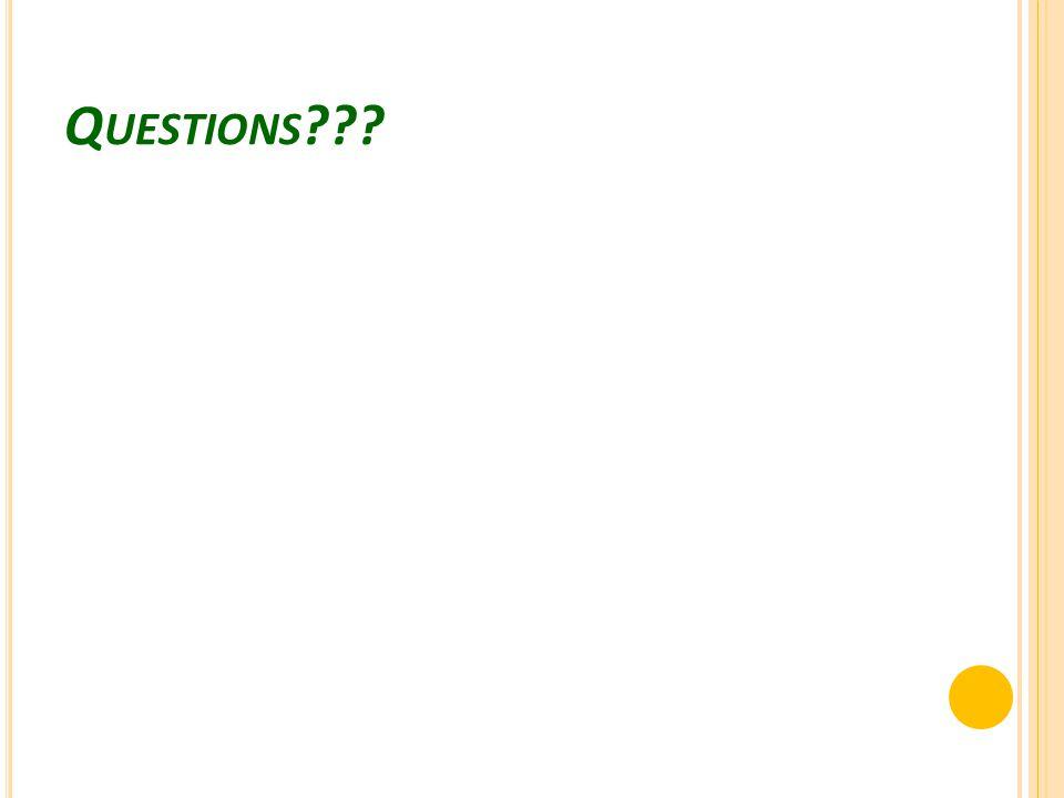 Q UESTIONS ???