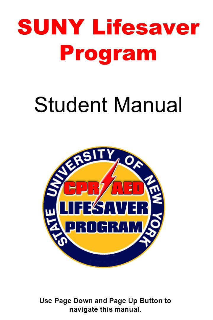 SUNY Lifesaver Program Student Manual Use Page Down and Page Up Button to navigate this manual.