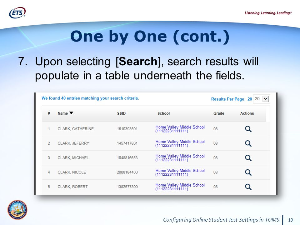 Configuring Online Student Test Settings in TOMS 19 One by One (cont.) 7.Upon selecting [Search], search results will populate in a table underneath t