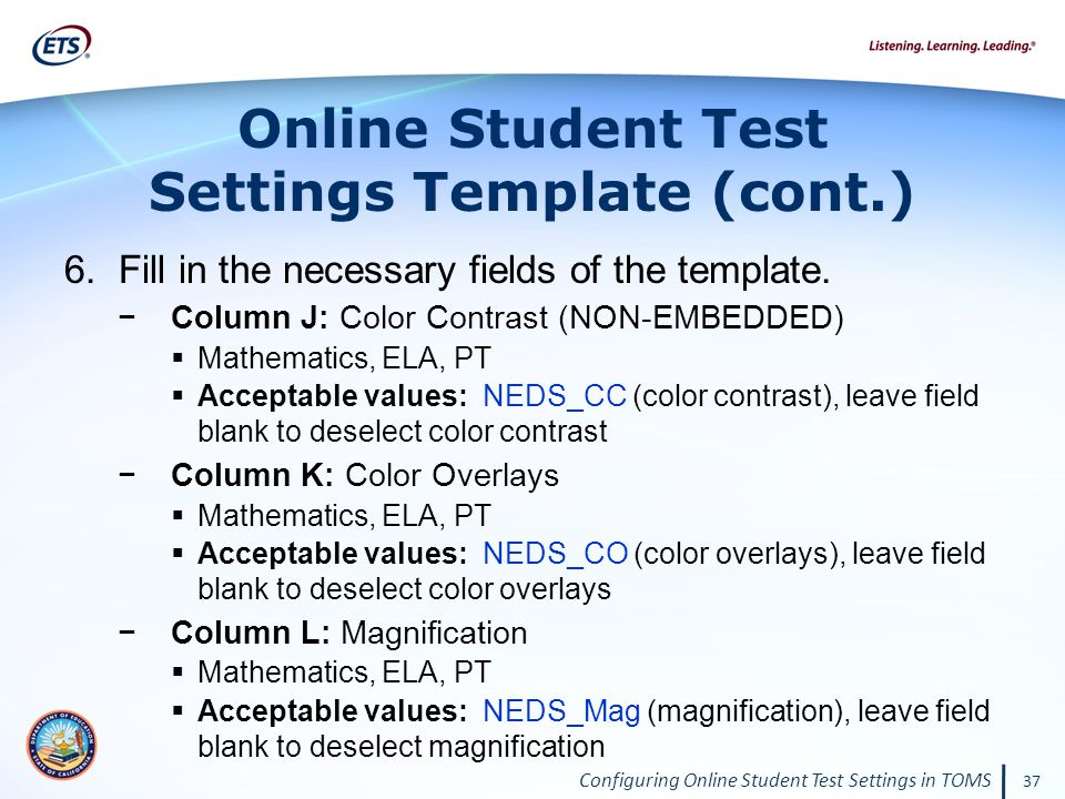 Configuring Online Student Test Settings in TOMS 37 6.Fill in the necessary fields of the template.