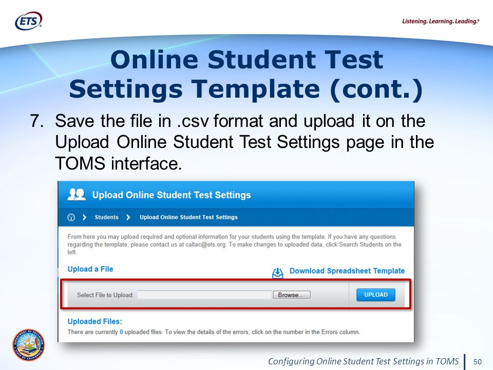 Configuring Online Student Test Settings in TOMS 50 7.Save the file in.csv format and upload it on the Upload Online Student Test Settings page in the TOMS interface.