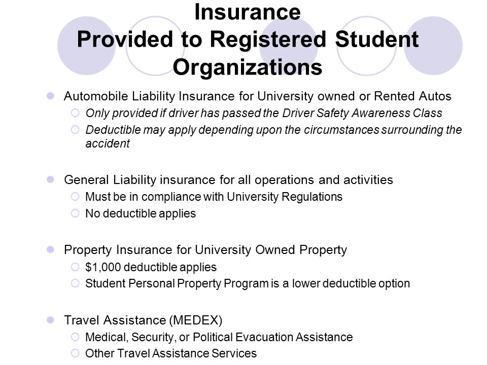 Insurance Provided to Registered Student Organizations Automobile Liability Insurance for University owned or Rented Autos  Only provided if driver h