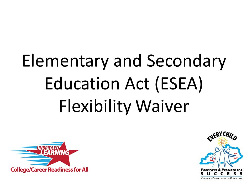 Elementary and Secondary Education Act (ESEA) Flexibility Waiver