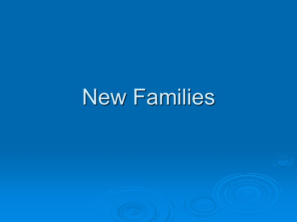 New Families