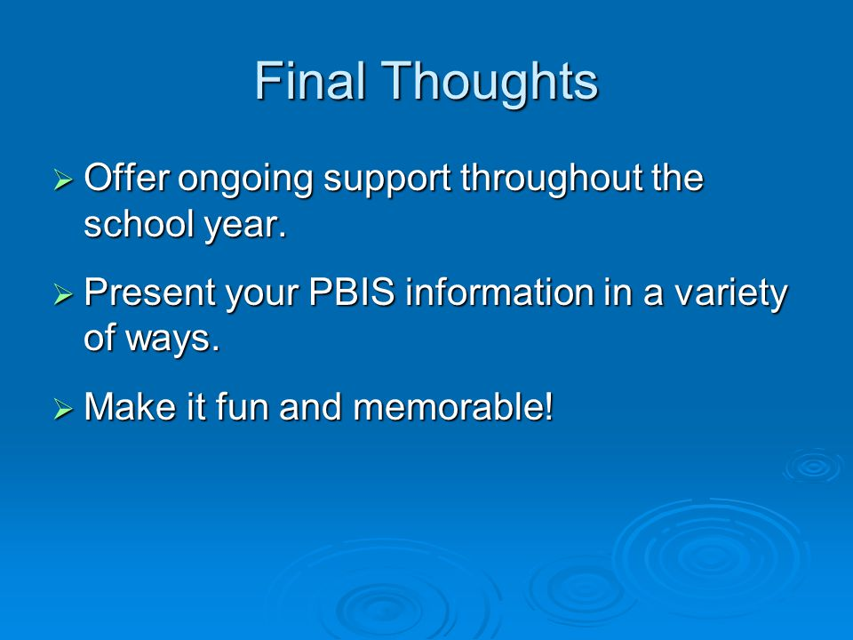 Final Thoughts  Offer ongoing support throughout the school year.
