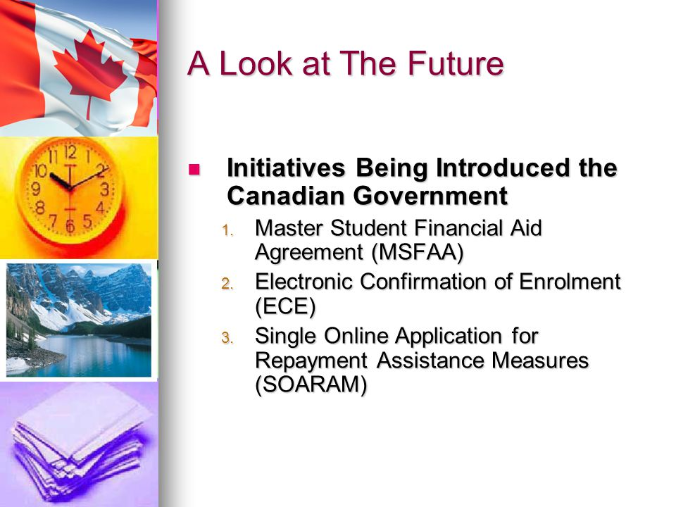 A Look at The Future Initiatives Being Introduced the Canadian Government Initiatives Being Introduced the Canadian Government 1. Master Student Finan