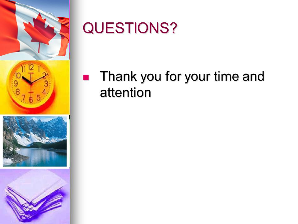 QUESTIONS Thank you for your time and attention Thank you for your time and attention