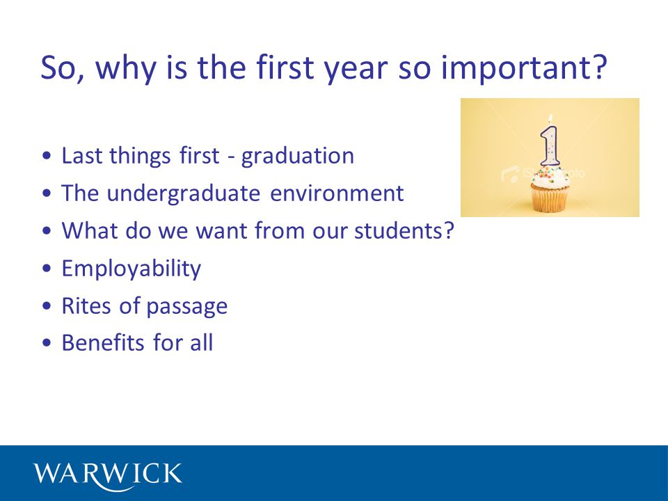 So, why is the first year so important.
