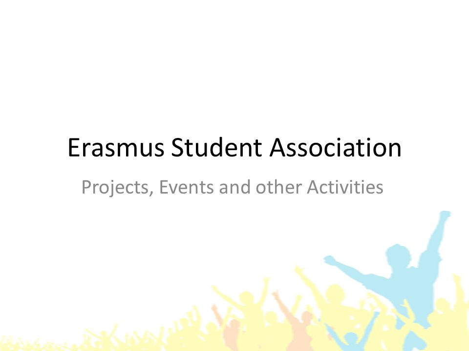 Erasmus Student Association Projects, Events and other Activities
