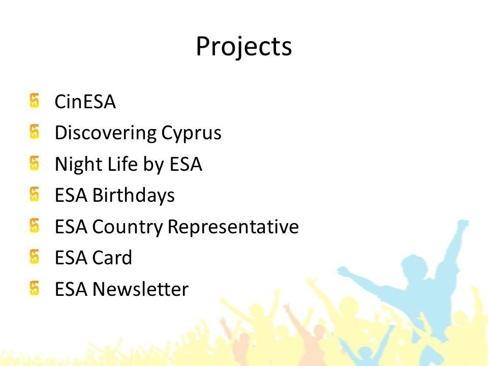 Projects CinESA Discovering Cyprus Night Life by ESA ESA Birthdays ESA Country Representative ESA Card ESA Newsletter