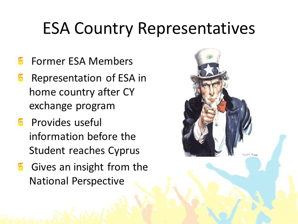 ESA Country Representatives Former ESA Members Representation of ESA in home country after CY exchange program Provides useful information before the Student reaches Cyprus Gives an insight from the National Perspective