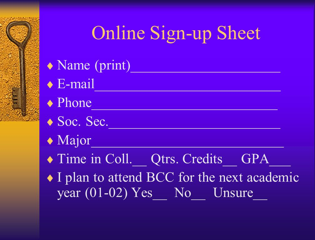 Online Sign-up Sheet  Name (print)_____________________  E-mail__________________________  Phone__________________________  Soc.