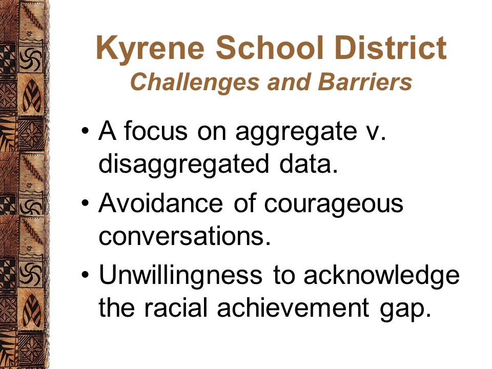 Kyrene School District Challenges and Barriers A focus on aggregate v.