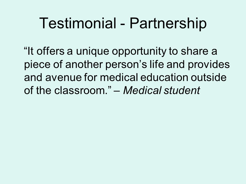 "Testimonial - Partnership ""It offers a unique opportunity to share a piece of another person's life and provides and avenue for medical education outs"