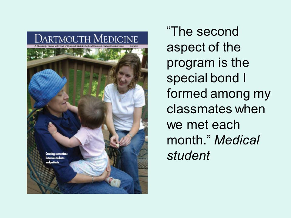 """The second aspect of the program is the special bond I formed among my classmates when we met each month."" Medical student"