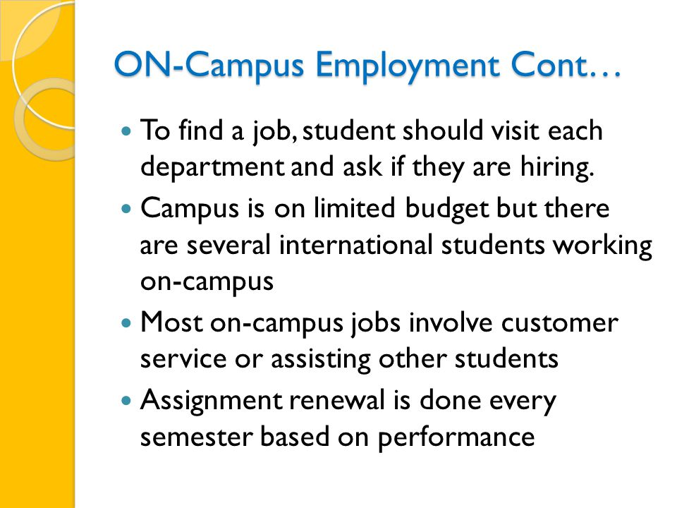ON-Campus Employment Cont… To find a job, student should visit each department and ask if they are hiring.