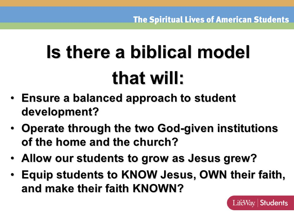 Is there a biblical model that will: Ensure a balanced approach to student development?Ensure a balanced approach to student development.