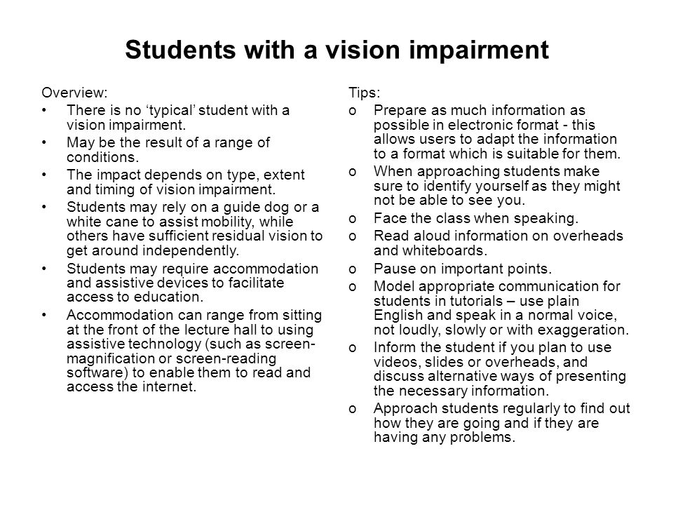 Students with a vision impairment Overview: There is no 'typical' student with a vision impairment.