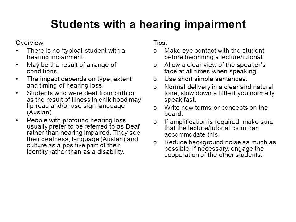 Students with a hearing impairment Overview: There is no 'typical' student with a hearing impairment.
