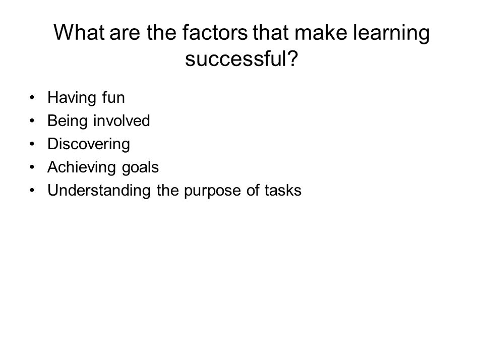 What are the factors that make learning successful.